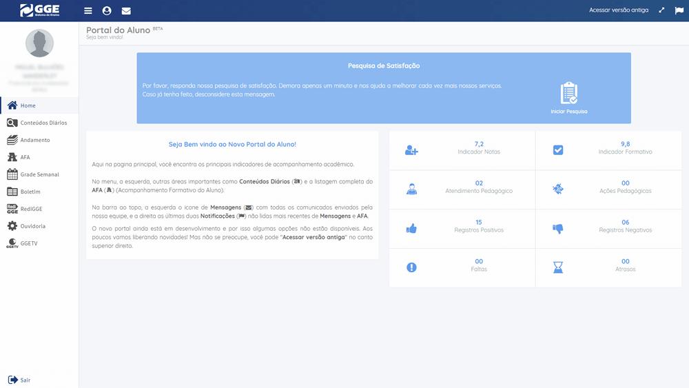 SISTEMA: Clique na pesquisa que está disponível na página inicial do painel do Aluno